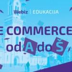 Webiz edukacija u Zrenjaninu: E-commerce od A do Š!